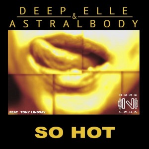 Deep Elle & Astralbody feat. Tony Lindsay - So Hot [Morenloud]