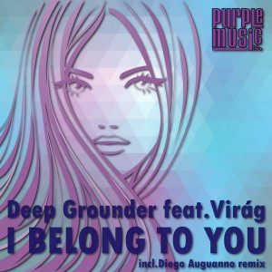 Deep Grounder feat. Virag - I Belong To You (Diego Auguanno Remix) [Purple Music]