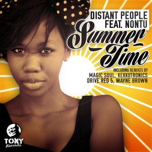 Distant People feat. Nontu - Summer Time (Incl. Magic Soul, Kekkotronics, Drive Red 5, Wayne Brown Remixes) [Tony Records]