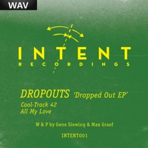 Dropouts aka Gene Siewing Max Graef - Dropped Out Intent Recordings