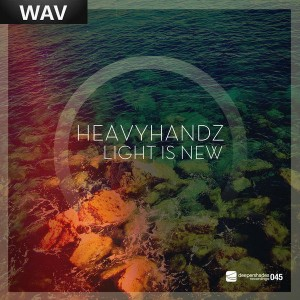 Heavyhandz - Light Is New [Deeper Shades Recordings]