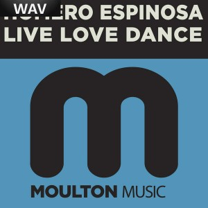 Homero Espinosa - Live Love Dance [Moulton Music]