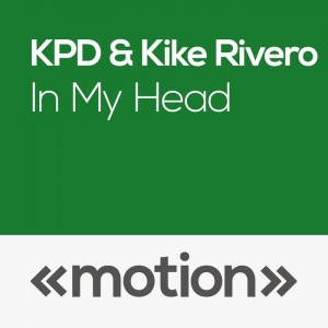 KPD, Kike Rivero - In My Head [motion]