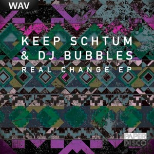 Keep Schtum & DJ Bubbles - Real Change EP [Paper Disco]