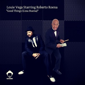 Louie Vega feat. Roberto Roena - Good Things (Cosa Buena) [Vega Records]
