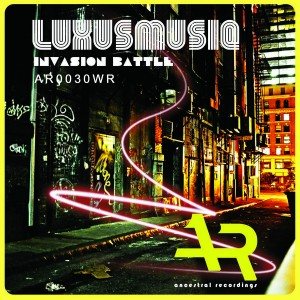 Luxusmusiq - Invasion Battle [Ancestral Recordings]