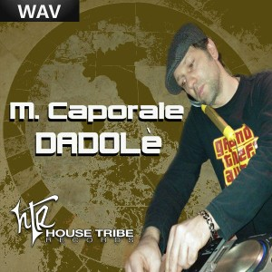 M. Caporale - Dadole [House Tribe Records]