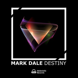 Mark Dale - Destiny [Hedonistic Records]
