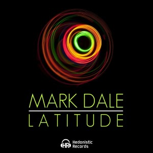 Mark Dale - Latitude [Hedonistic Records]