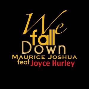 Maurice Joshua feat.Joyce Hurley - We Fall Down [Maurice Joshua Digital]