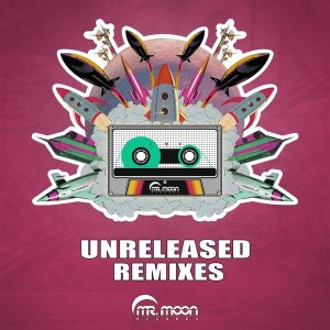 Mr. Moon - Unreleased Remixes [Mr. Moon Records]