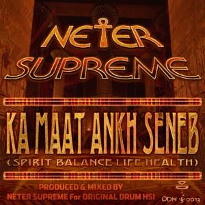 Neter Supreme - Ka Maat Ankh Seneb EP [Original Drum Hsi]