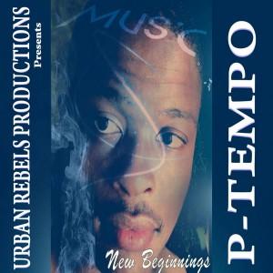 P-Tempo  - New Beginnings [Urban Rebels Productions]