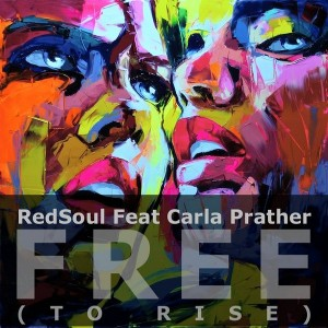RedSoul feat.Carla Prather - Free (To Rise) [Playmore]