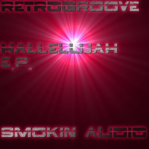 Retrogroove - Hallelujah EP [Smokin Audio]