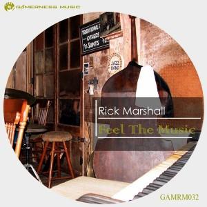 Rick Marshall - Feel The Music [Gamerness Music]