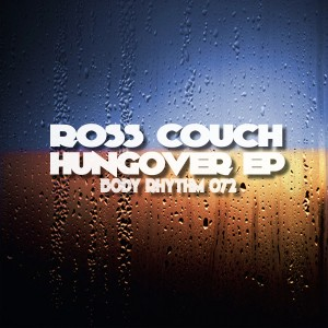 Ross Couch - Hangover EP [Body Rhythm]