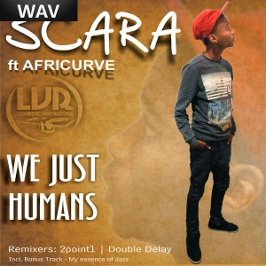 Scara feat. Africurve - We Just Humans Liquidistic Vibe Records