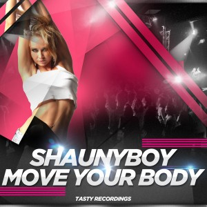 Shaunyboy - Move Your Body [Tasty Recordings Digital]
