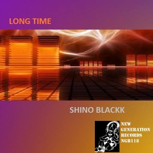 Shino Blackk - Long Time [New Generation Records]
