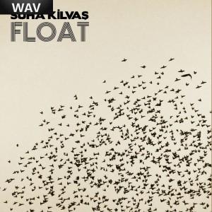 Suha Kilvas - Float [MMF]