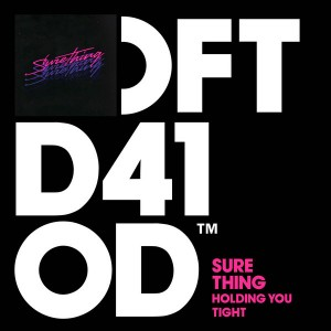 Sure Thing - Holding You Tight [Defected]