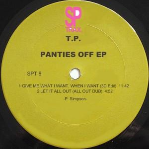 T.P. - Give Me What I Want, When I Want It [SP-Trax]