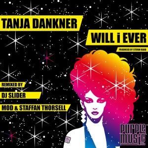 Tanja Dankner - Will I Ever (Remixes) [Purple Music]