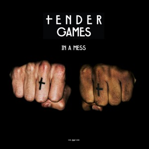 Tender Games - In a Mess (Remixes) [suol]