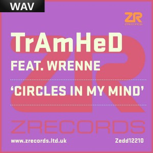 TrAmHeD Feat. Wrenne - Circles In My Mind Z Records