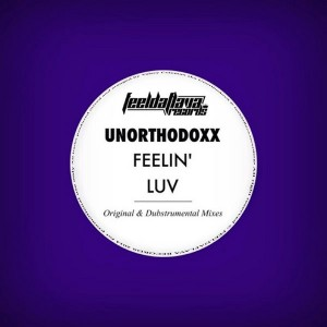 UnorthodoxX - Feelin' Luv [FEELDAFLAVA RECORDS]