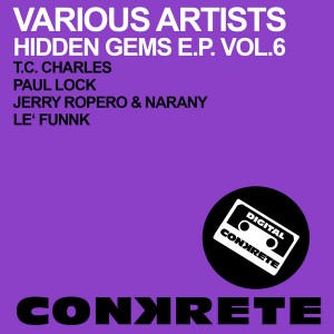 Various Artists - Hidden Gems EP Vol. 6 [Conkrete Digital Music]