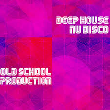 Various Artists - Old School Deep House and Nu Disco, Vol. 2 [Old School Production]