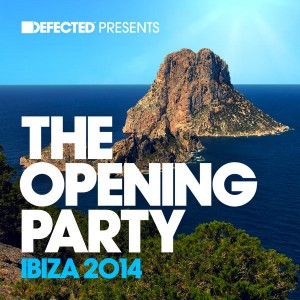 Various - Defected presents The Opening Party Ibiza 2014 [Defected]