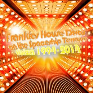 Various - Frankies House Divas On The Spaceship Terrasse - Ibiza 1994-2014 [Eivissa Recordings]