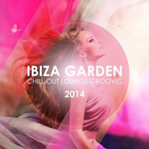 Various - Ibiza Garden Chill Out Lounge Grooves 2014 [Sa Trincha Recordings]