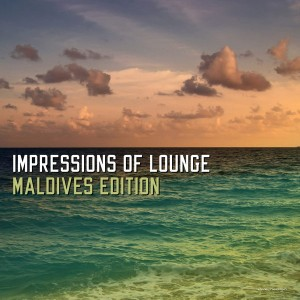 Various - Impressions Of Lounge Maldives Edition [Stereoheaven]