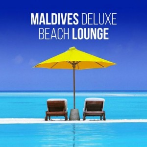 Various - Maldives Deluxe Beach Lounge (Relaxing Chill Out Selection from the Top Resorts) [Beat Boutique]