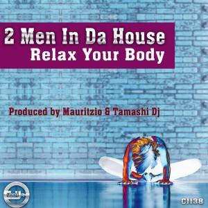 2 men in da House - Relax Your Body [Cyberjamz]