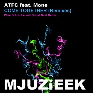 ATFC feat. Mone - Come Together (Remixes) [Mjuzieek Digital]