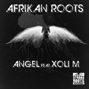 Afrikan Roots feat. Xoli M - Angel [Strong Roots Entertainment]