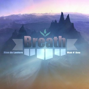 Alan de Laniere & Mak N'Dou - Breath [Mycrazything Records]