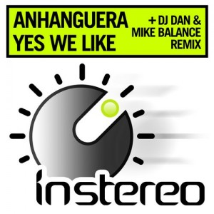 Anhanguera - Yes We Like [InStereo]