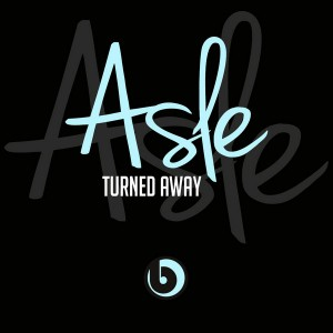 Asle - Turned Away [Beatdown]