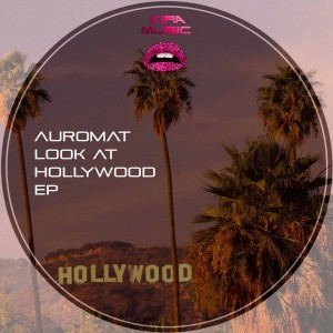 Auromat - Look at Hollywood EP [Kira Music]