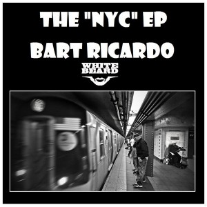 Bart Ricardo - NYC EP [Whitebeard Records]