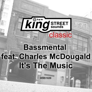 Bassmental feat. Charles McDougald - It's The Music [King Street Classics]