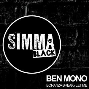 Ben Mono - Bonanza Break Let Me [Simma Black]