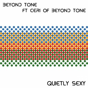 Beyond Tone feat. Ceri of Beyond Tone - Quietly Sexy [FOMP]