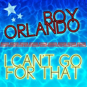 Boy Orlando - I Can't Go For That [Playmore]